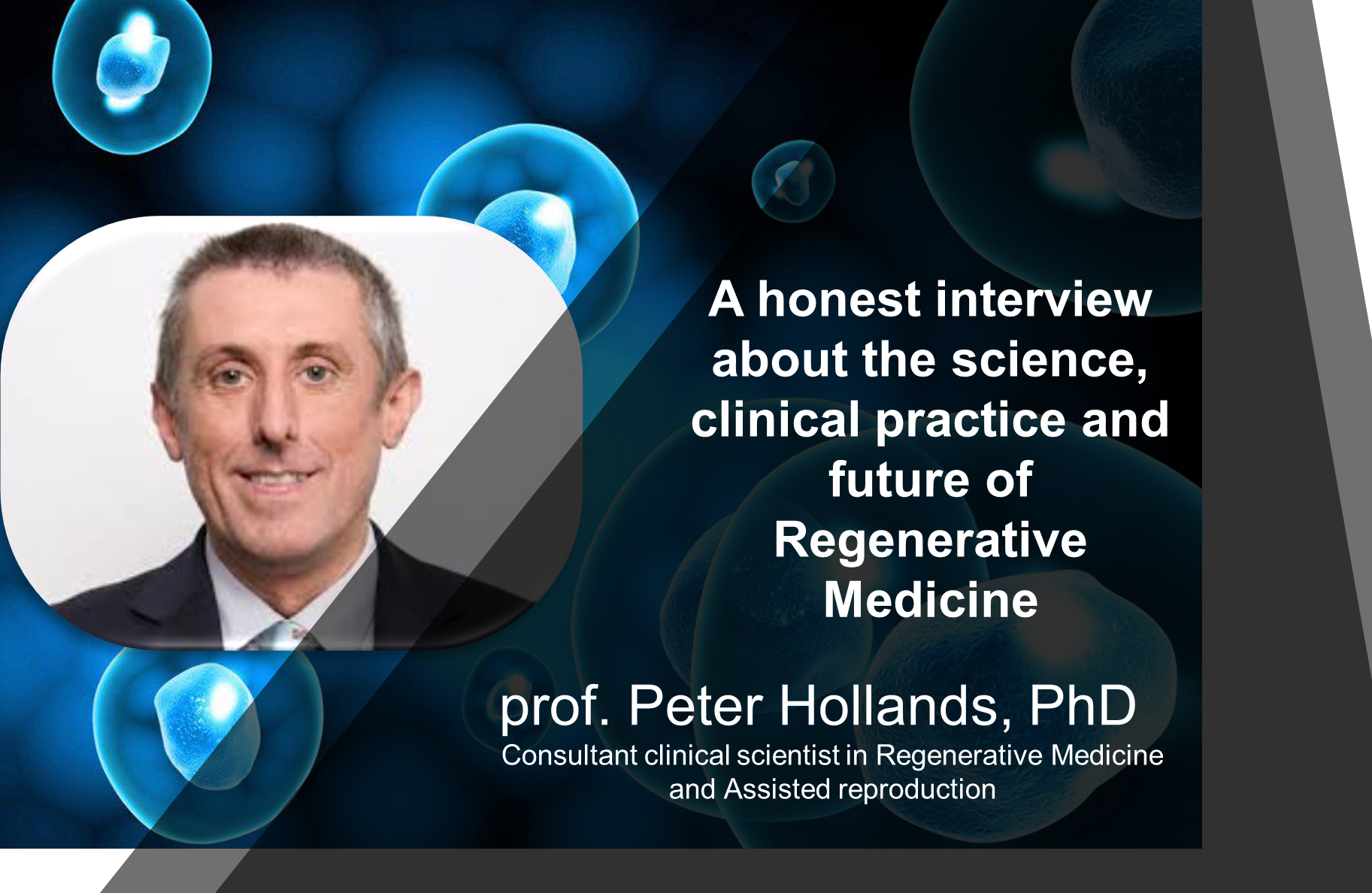 Interview with UK prof. Peter Hollands, PhD – Consultant clinical scientist in Regenerative Medicine and Assisted reproduction