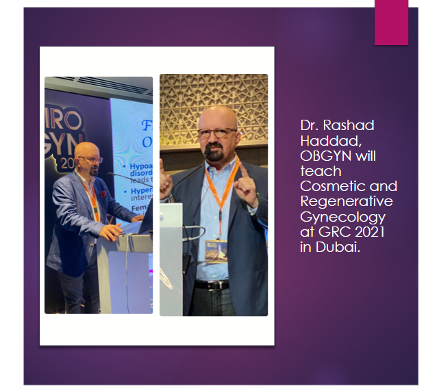 Dr. Rashad Haddad, OBGYN will teach cosmetic and regenerative gynecology at GRC 2021 in Dubai. He is now in Cairo.